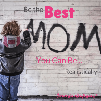 Be the Best You Can Be…Realistically