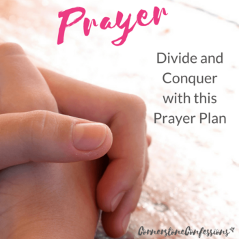 Prayer: Divide and Conquer with This Prayer Plan