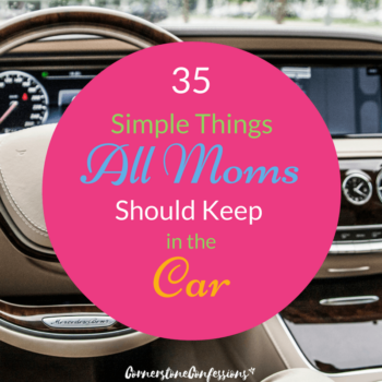35 Simple Things All Moms Should Keep in the Car