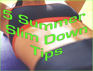 5 Summer Slim Down Resources and Tips