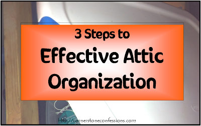 3 Steps to Effective Attic Organization
