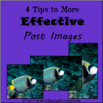 4 Tips to More Effective Post Images