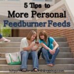 5 Tips to More Personal Feedburner Feeds