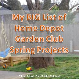 My Big List of Home Depot Garden Club Spring Projects