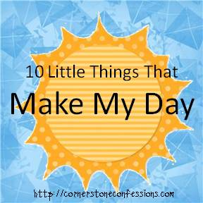 10 Little Things That Make My Day