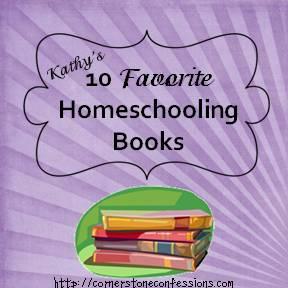 Kathy's 10 Favorite Homeschooling Books