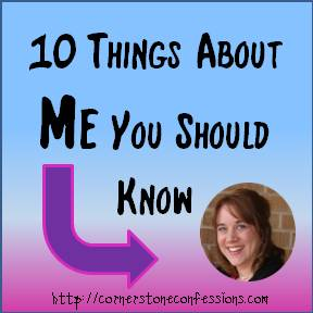 10 Things About Me You Should Know