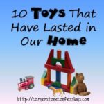 10 Toys That have Lasted in Our Home