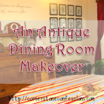 An Antique Dining Room Makeover