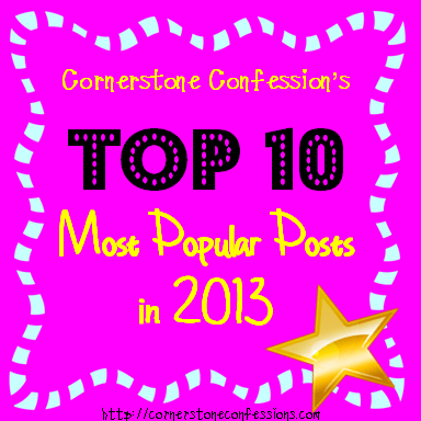 Cornerstone Confessions' Top 10 Most Popular Posts in 2013