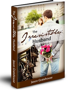 Irresistable Husband by Jason Gratehouse