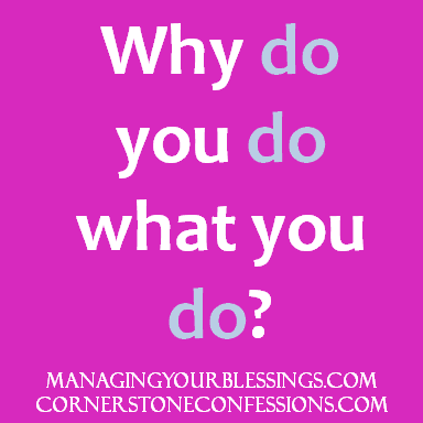 Why do you do what you do?