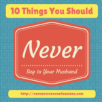10 Things You Should Never Say to Your Husband
