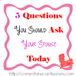 5 Questions You Should Ask Your Husband Today!