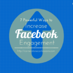 7 Powerful Ways to Increase Facebook Engagement