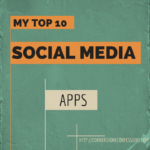 My Top 10 Social Media Apps