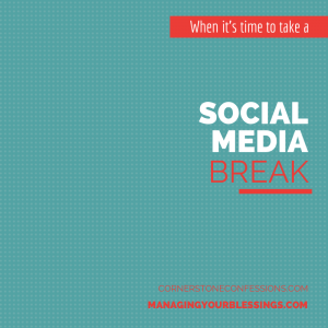 When It's Time to Take a Social Media Break #socialmediatips
