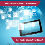 Which Social Media Platforms are Really Worth Your Time?