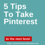 5 Tips to Take Pinterest to the Next Level
