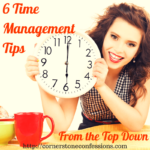 6 Time Management Tips from the Top-Down