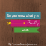 Do you know what you REALLY want?