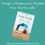 Design a Homeschool Rhythm That Works