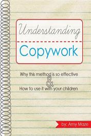 Understanding Copywork by Amy Maze