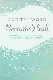 And the Word Became Flesh by Kathy L. Gossen