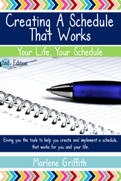 Creating a Schedule That Works by Marlene Griffith