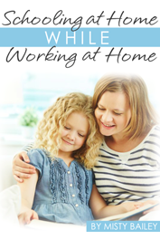 Schooling at Home While Working at Home by Misty Bailey