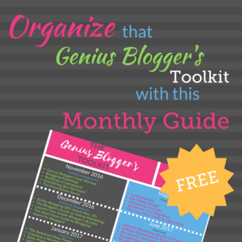 Organize that Genius Blogger's Toolkit with this Monthly Guide