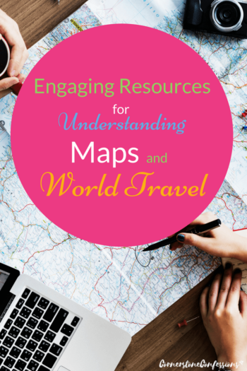 Engaging Resources for Understanding Maps and World Travel