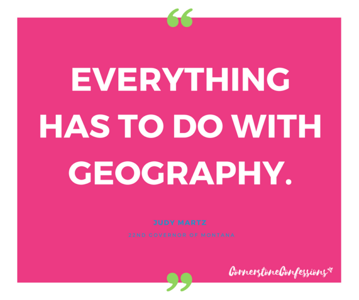 Everything Has to Do With Geography~Judy Martz