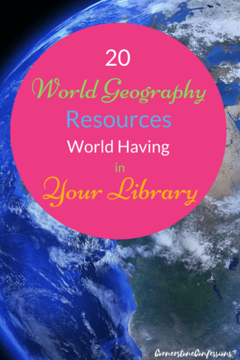 20 World Geography Resources Worth Having in Your Library