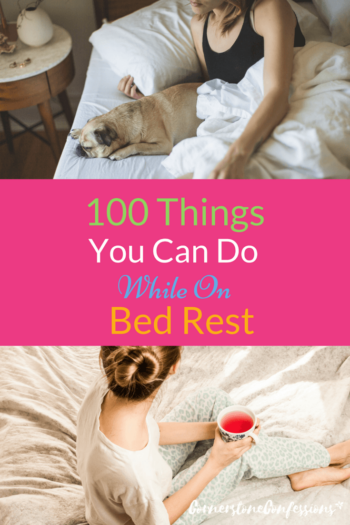 100 Things You Can Do While on Bed Rest