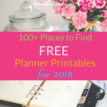 100+ Places to Find FREE Planner Printables for 2018