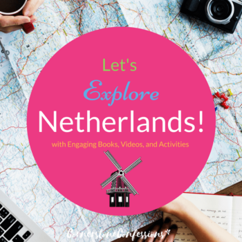 Let's Explore the Netherlands! with Engaging Books, Videos, and Activities