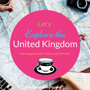 Let's Explore the United Kingdom with Engaging Books, Videos, and Activities