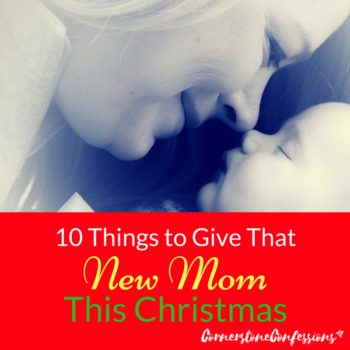 10 Things to Give That New Mom This Christmas