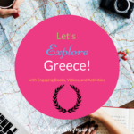 Let's Explore Greece! with Engaging Books, Videos, and Activities