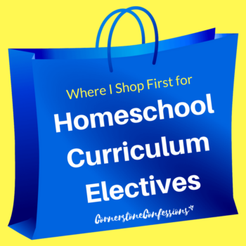 Where I Shop First for Homeschool Curriculum Electives