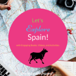 Let's Explore Spain! with Engaging Books, Videos, and Activities