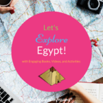 Let's Explore Egypt with Engaging Books, Videos, and Activities