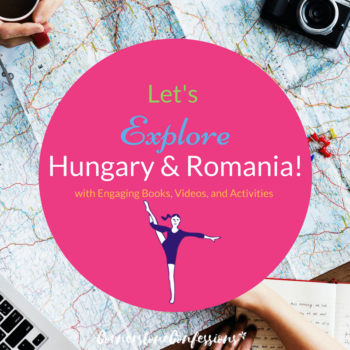 Let's Explore Hungary and Romania with Engaging Books, Videos, and Activities