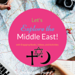 Let's Explore the Middle East with Engaging Books, Videos, and Activities