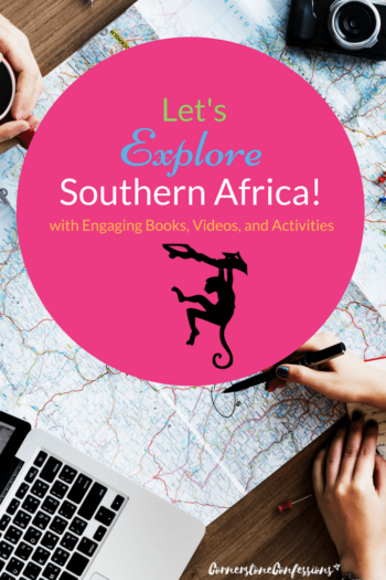 Let's Explore Southern Africa wtih Engaging Books, Videos, and Activities