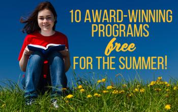 10 Award Winning Programs FREE for the Summer!