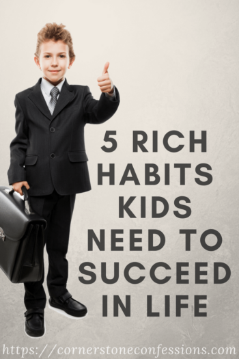5 Rich Habits Kids Need to Succeed in Life