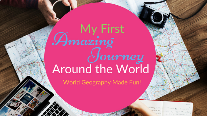 My First Amazing Journey Around the World: Teachable Geography Course for Elementary Students
