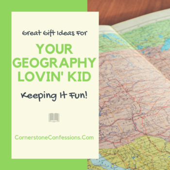 Great Gift Ideas for Your Geography Lovin' Kid